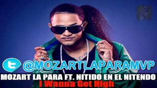 Mozart La Para - I Wanna Get High ( Audio 2012 )