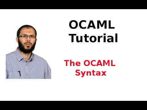 OCAML Tutorial 4/33: The OCAML Syntax