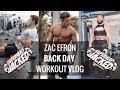 Zac Efron Back Day Workout Vlog