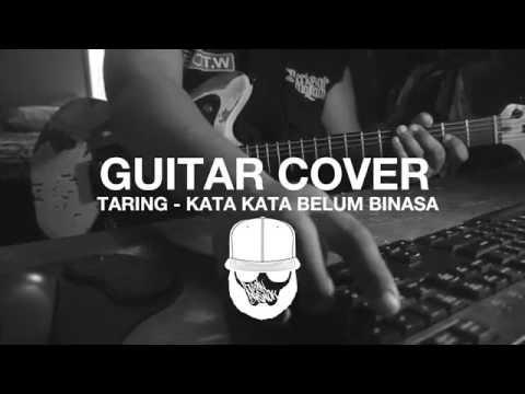 Taring - Kata Kata Belum Binasa Guitar Cover