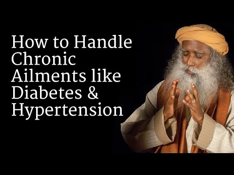 How to Handle Chronic Ailments like Diabetes and Hypertension | Sadhguru