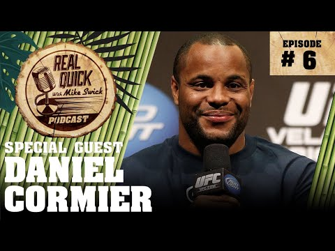 Real Quick With Mike Swick Podcast #6: Daniel Cormier