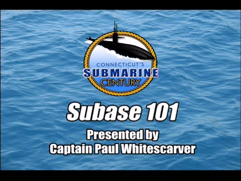 Connecticut's Submarine Century - Subase 101: Naval Submarine Base New London