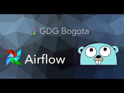 Introducción a Apache Airflow - Introducción a GO | GDG Bogotá