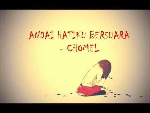 Andai Hatiku Bersuara Lyric - Chomel