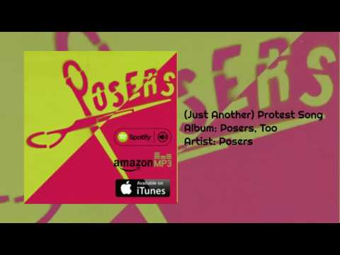 Posers - (Just Another) Protest Song