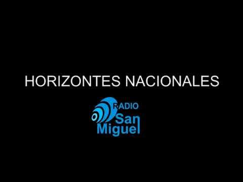 Programa Horizontes Nacionales / 05.03.2018 / Radio San Miguel Online