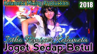 Gambar cover Joget Sedap Betul(Pacaran) Remix by istho Remixer Kelameta
