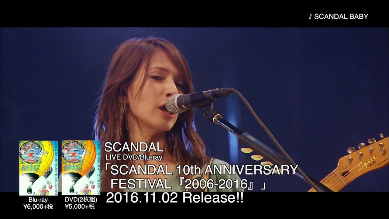 scandal 10th anniversary festival 2006 2016 ダイジェスト