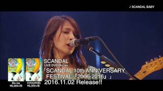 SCANDAL 10TH ANNIVERSARY FESTIVAL 『2006-2016』より 「LOVE SURVIVE...