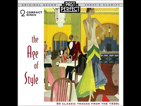 The Age Of Style - Vintage Hits of the 1930s (Past Perfect) [Full Album]
