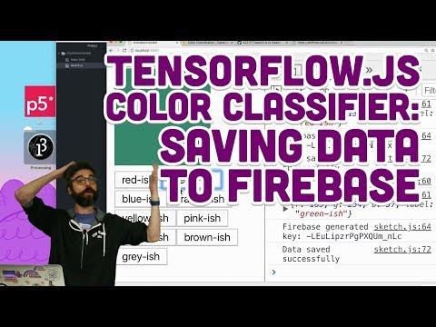 7 2: TensorFlow js Color Classifier: Saving Data to Firebase
