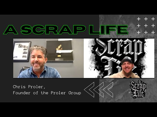 A Scrap Life: Episode 12 | Chris Proler of PH Group