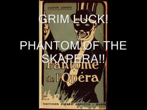 Grim Luck - Phantom of the Skapera (opera) SKA COVER!!!