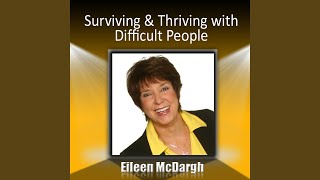 Surviving and Thriving With Difficult People, Part 4