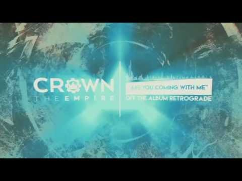 Crown The Empire - Are You Coming With Me?