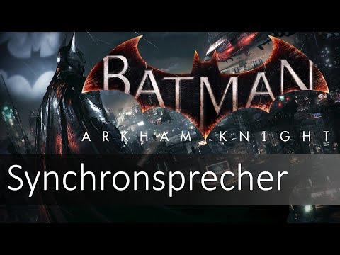 Batman Arkham Knight - German Voice Actor/Synchronsprecher