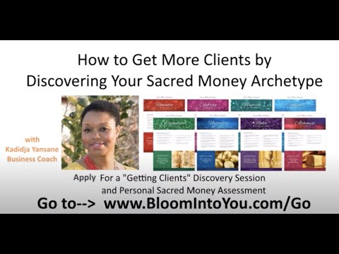 How to Get More Clients by Discovering Your Sacred Money Archetype