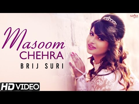 Masoom Chehra - Brij Suri - Official Full Song - New Hindi Romantic Songs 2015