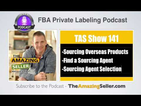 TAS 141 : Need A Product Sourcing Agent? Here's 3 Tips To Help Find Yours