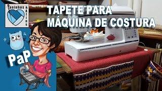 PaP Tapete para Máquina de Costura com Fiapeira – Paninhos e Afins