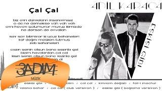 Adil Karaca - Çal Çal ( Official Lyric Video )