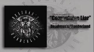"""Compulsive Liar"" - Deadman"