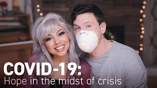 COVID-19: Hope in the Midst of Crisis ?