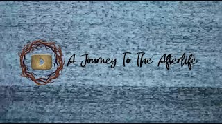 A Journey To The Afterlife -  #Relaxation Series 1 #ASMR 🎧
