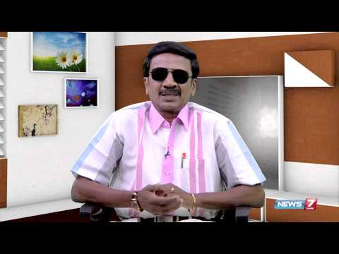 Theervugal - Don't worry about what others think of you in public life | Theervugal | News7 Tamil