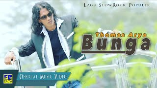 Thomas Arya - Bunga [Lagu Slow Rock Thomas Arya Terpopuler] Official Music Video