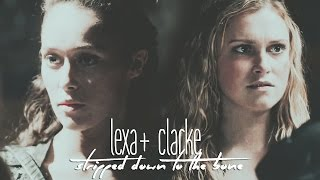 ► clarke + lexa | stripped down to the bone (+2x12)