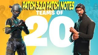 HUGE FORTNITE UPDATE! 20v20 LIMITED TIME GAMEMODE! NEW BURNOUT OUTFIT!| FORTNITE PATCH 3.2.0