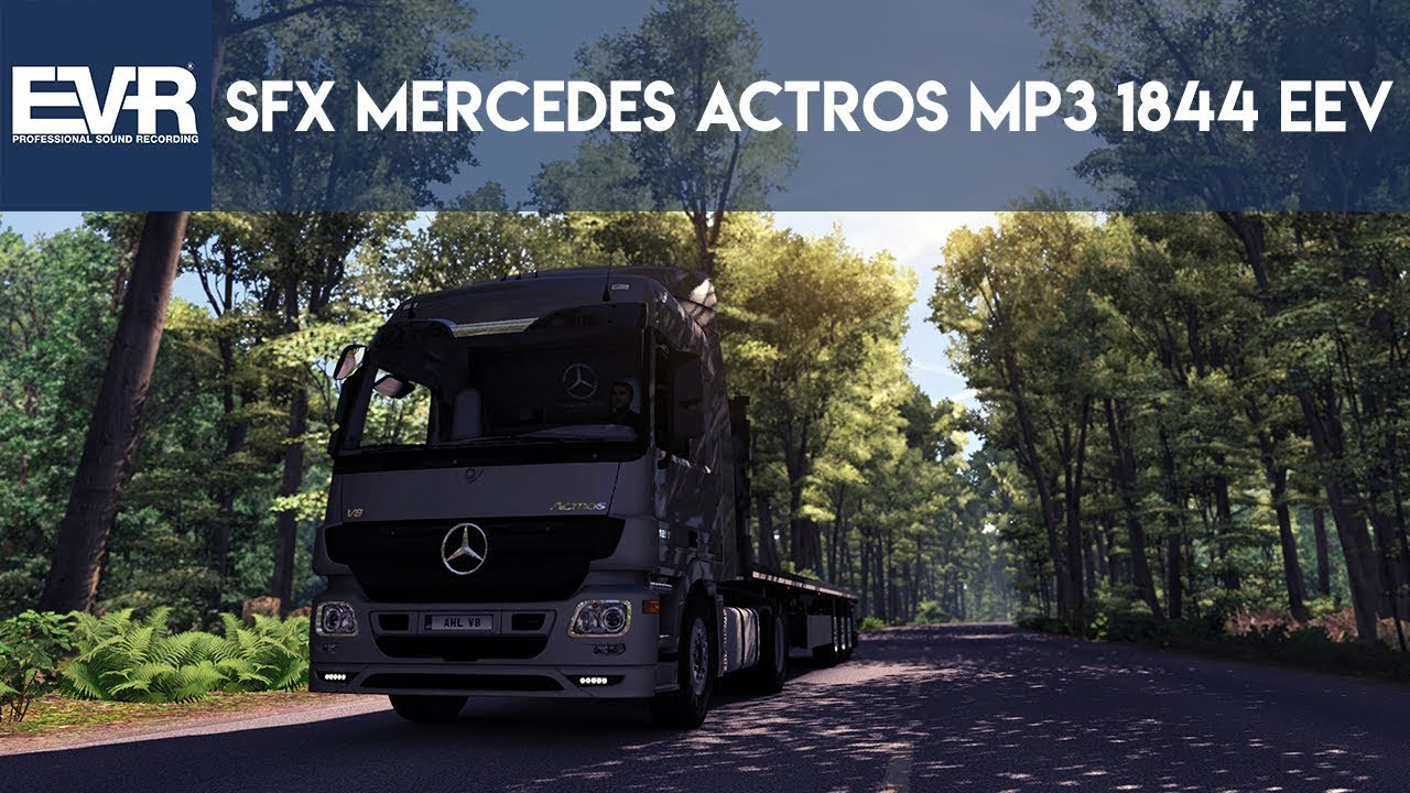 ETS2 [1.32] - SFX Mercedes Actros MP3 1844 EEV Sound Mod #1