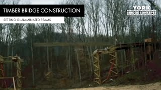 York Bridge Concepts, Inc. - Setting Glulaminated Beams