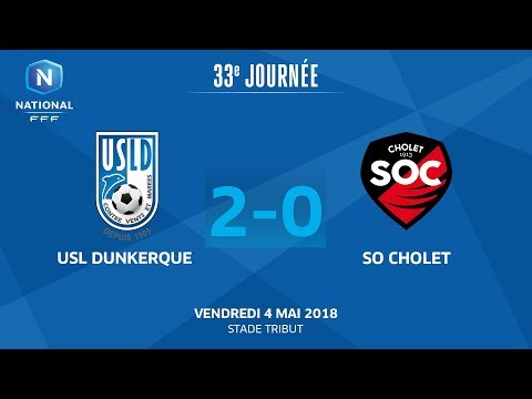 J33 : USL Dunkerque - SO Cholet (2-0), le replay I National FFF 2018