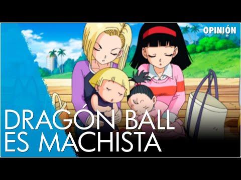 DRAGON BALL ES MACHISTA - OPINIÓN