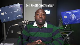 Credit Card Strategy To Do And Why You Should Have A Business Credit Card
