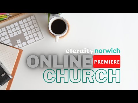 Eternity Church Online - 16.05.21