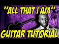 All That I Am (Guitar Tutorial)- Joe