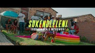 Jobe London and Mphow 69 - Sukendleleni OFFICIAL Music Video.mp3