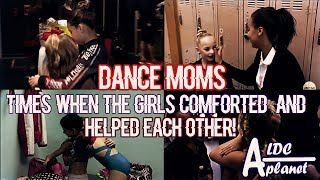 Dance Moms - Times When The Girls Comforted And Helped Each Other!