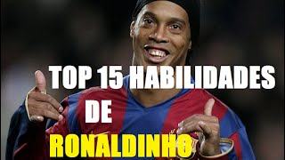 TOP 15 - HABILIDADES DE RONALDINHO - RONALDINHO SKILLS