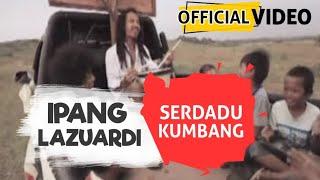 Ipang - Serdadu Kumbang ( Official Video )
