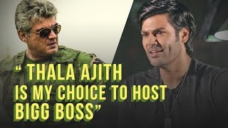 THALA AJITH - My choice to host BIGG BOSS Tamil - Ganesh Venkatram   TE 03
