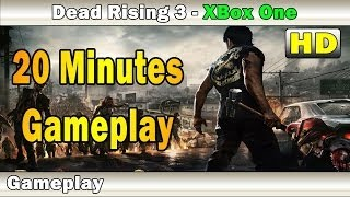 Dead Rising 3 Gameplay | First 20 Minutes | Xbox One | No Commentary | HD