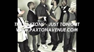 The Paxtons - Just Tonight Feat. Ra the MC, AP & TeLuv