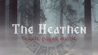Dark Slavic Pagan Music | The Heathen