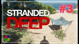 Stranded Deep прохождение #3 ♦ СБОРЩИК ВОДЫ ♦
