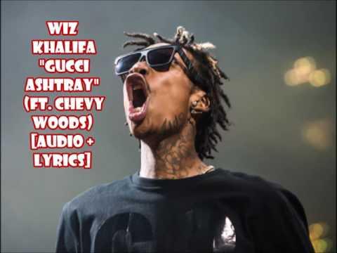 Wiz Khalifa - Gucci Ashtray (ft. Chevy Woods) Bong Rips [audio + lyrics]